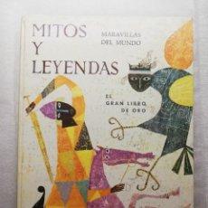 Libros de segunda mano: MITOS Y LEYENDAS, EL GRAN LIBRO DE ORO, MARAVILLAS DEL MUNDO, A. T. WHITE, EDICIONES GAISA, 1968. Lote 162128426
