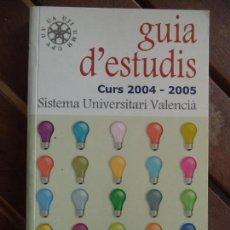 Libros de segunda mano: GUIA D·ESTUDIS CURSOS 2004-2005 GENERALITAT VALENCIANA. Lote 162187254