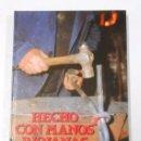 Libros de segunda mano: HECHO CON MANOS RIOJANAS. JOSE FERMIN HERNANDEZ LAZARO. TDKLT1. Lote 162196302