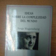 Libros de segunda mano: IDEAS SOBRE LA COMPLEJIDAD DEL MUNDO - JORGE WAGENSBERG. Lote 162210066