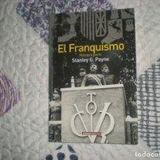 Libros de segunda mano: EL FRANQUISMO(PRIMERA PARTE).LA DURA POSGUERRA 1939-1950;STANLEY G.PAYNE;ARLANZA 2005. Lote 162214294