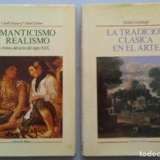 Libros de segunda mano: LA TRADICIÓN CLÁSICA EN EL ARTE. MICHAEL GREENHALGH/ROMANTICISMO Y REALISMO. CHARLES ROSEN. Lote 162282838