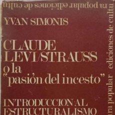 Libros de segunda mano: CLAUDE LEVI-STRAUSS O LA 'PASIÓN DEL INCESTO'. INTRODUCCIÓN AL ESTRUCTURALISMO. Lote 162291022