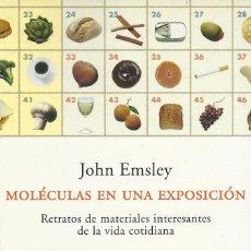 Libros de segunda mano: MOLÉCULAS EN UNA EXPOSICIÓN, JOHN EMSLEY. Lote 186289857