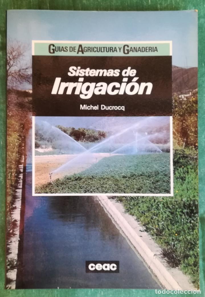 SISTEMAS DE IRRIGACIÓN (GUÍA DE AGRICULTURA Y GANADERÍA) - CEAC - (Libros de Segunda Mano - Ciencias, Manuales y Oficios - Otros)