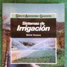 Livres d'occasion: SISTEMAS DE IRRIGACIÓN (GUÍA DE AGRICULTURA Y GANADERÍA) - CEAC -. Lote 162369918
