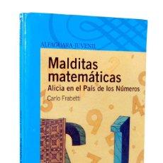 Libros de segunda mano - Malditas matemáticas. Alicia en el País de los Números - Carlo Frabetti. Alfaguara - 162377034