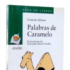 Libros de segunda mano: PALABRA DE CARAMELO - GONZALO MOURE. ANAYA. Lote 162377762