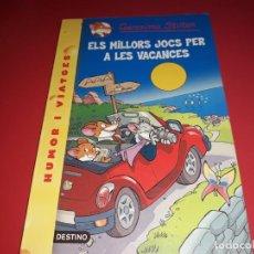 Libros de segunda mano: GERONIMO STILTON ELS MILLORS JOCS PER A LES VACANCES EDITORIAL DESTINO. Lote 162391578