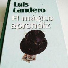 Libros de segunda mano: LUIS LANDERO EL MAGICO APRENDIZ. Lote 162409354