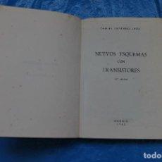 Libros de segunda mano: NUEVOS ESQUEMAS CON TRANSISTORES, DANIEL SANTANO LEON, PARANINFO 1962. Lote 162429942