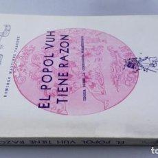 Libros de segunda mano: EL POPOL VUH TIENE RAZON - DOMINGO MARTINEZ PAREDEZ - TEORÍA COSMOGONÍA PREAMERICANA. Lote 162436770