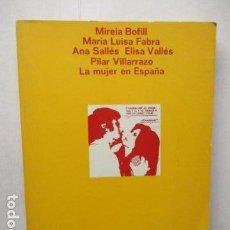 Libros de segunda mano: LA MUJER EN ESPAÑA, DE MIREIA BOFILL. Lote 162437330