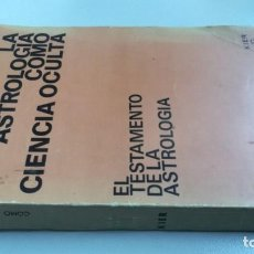 Libros de segunda mano: LA ASTROLOGIA COMO CIENCIA OCULTA - ADLER, OSCAR - EL TESTAMENTO DE LA ASTRONOMÍA - KIER -4ª 1975. Lote 162439262