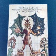 Libros de segunda mano: HERREROS Y ALQUIMISTAS. MIRCEA ELIADE. ALIANZA EDITORIAL. 2ª REIMPRESIÓN. MADRID, 1986.. Lote 162445702