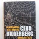 Libros de segunda mano: LA VERDADERA HISTORIA DEL CLUB BILDERBERG - DANIEL ESTULIN - CIRCULO DE LECTORES. Lote 162456578