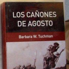 Libros de segunda mano: LOS CAÑONES DE AGOSTO - BARBARA W. TUCHMAN - GRANDES BATALLAS - RBA 2006 - NUEVO A ESTRENAR. Lote 162457846