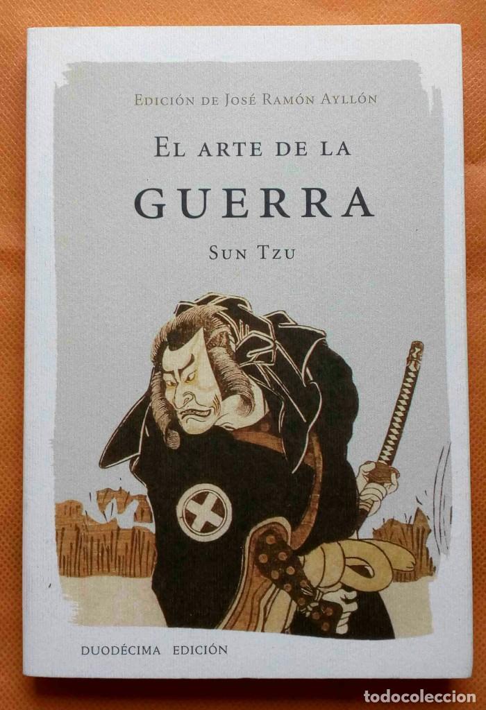 EL ARTE DE LA GUERRA -SUN TZU- ED. DE JOSÉ RAMÓN AYLLÓN. (Libros de Segunda Mano - Pensamiento - Otros)