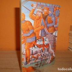Libros de segunda mano: LA ALTA EDAD MEDIA / ISAAC ASIMOV. Lote 179344282