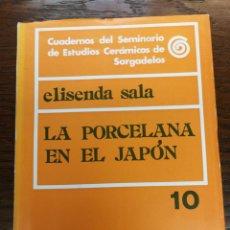 Libros de segunda mano: CUADERNOS SEMINARIO DE SARGADELOS Nº 10 LA PORCELANA EN EL JAPON ELISENDA SALA. Lote 178995011