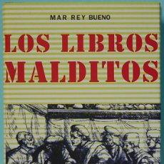 Libros de segunda mano: LMV - LOS LIBROS MALDITOS. MAR REY BUENO. CIRCULO DE LECTORES. 2006. Lote 162480578