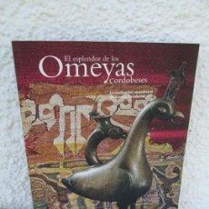 Libros de segunda mano: EL ESPLENDOR DE LOS OMEYAS CORDOBESES. CATALOGO DE PIEZAS. JUNTA DE ANDALUCIA 2001. Lote 162489026