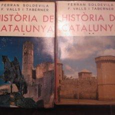 Libros de segunda mano: HISTÒRIA DE CATALUNYA. FERRAN SOLDEVILA. F. VALLS I TABERNER. BIBLIOTECA SELECTA 415-416. 3A ED 1972. Lote 162513197