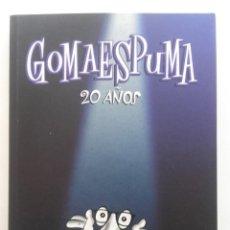 Libros de segunda mano: GOMAESPUMA 20 AÑOS - CURRA FERNÁNDEZ Y NURIA SERENA - ED. AGUILAR - 2004. Lote 162518022