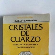 Libros de segunda mano: CRISTALES DE CUARZO AGENTES DE SANACIÓN Y TRANSFORMACIÓN. Lote 162520929
