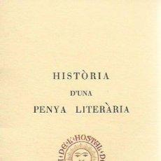 Libros de segunda mano: HISTÒRIA D' UNA PENYA LITERÀRIA / R. TASIS. EX.257 DE 300 EN PAPER BÍBLIA. BCN,1965. 15,5X10CM. 50 P. Lote 162530490