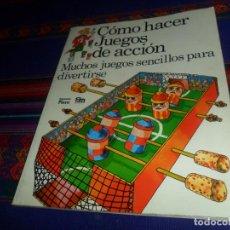 Libros de segunda mano: PLESA CÓMO HACER JUEGOS DE ACCIÓN, MUCHOS JUEGOS SENCILLOS PARA DIVERTIRSE. 2ª EDICIÓN. BE. RARO.. Lote 162574730