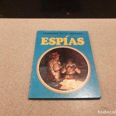 Libros de segunda mano: ESPIAS....AVENTURAS EN LA HISTORIA...1980.... Lote 162608654