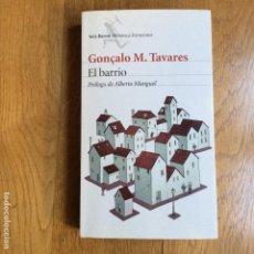 Libros de segunda mano: EL BARRIO GONÇALO M. TAVARES. Lote 171370045