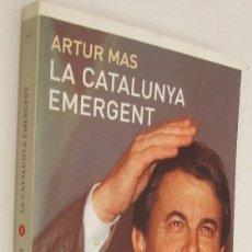 Libros de segunda mano - LA CATALUNYA EMERGENT - ARTUR MAS - EN CATALAN - 162619662