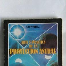 Libros de segunda mano: ARTE Y PRÁCTICA DE LA PROYECCIÓN ASTRAL. Lote 162650741