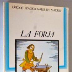 Libros de segunda mano: OFICIOS TRADICIONALES DE MADRID.- LA FORJA. Lote 162655802