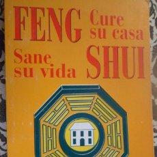 Libros de segunda mano: FENG SHUI. CURE SU CASA. SANE SU VIDA. BIBLIOTECA AÑO CERO. Lote 162694186
