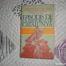 Libros de segunda mano: EPISODIS DE LA HISTORIA DE CATALUNYA;VV.AA.EDICIONS 62 1975. Lote 162714122