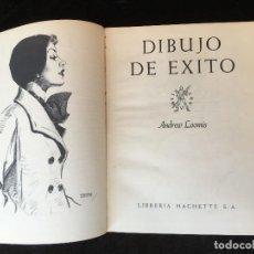 Libros de segunda mano: DIBUJO DE EXITO - ANDREW LOOMIS - MUY ILUSTRADO - HACHETTE. Lote 162715546