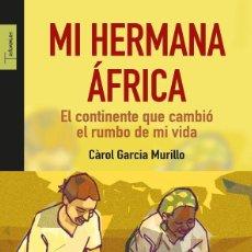 Libros de segunda mano: MI HERMANA ÁFRICA. Lote 162723128