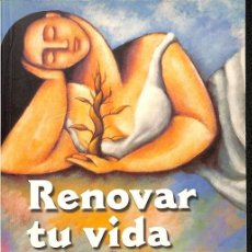 Libros de segunda mano: RENOVAR TU VIDA. Lote 162729033