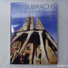 Libros de segunda mano: SUBIRACHS A LA SAGRADA FAMILIA POR JOAN IRIARTE (2004) - IRIARTE, JOAN. Lote 162528448