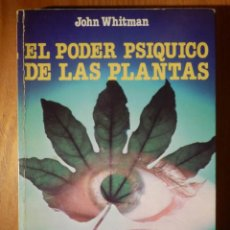 Libros de segunda mano: EL PODER PSIQUICO DE LAS PLANTAS - JHON WHITMAN - MARTINEZ ROCA - 1980 . Lote 162813702