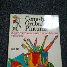 Libros de segunda mano: COMO HACER GRABADOS Y PINTURAS - MUCHAS MANERAS DE HACER DIBUJOS Y DISEÑOS - ED. PLESA - PERFECTO. Lote 162827630