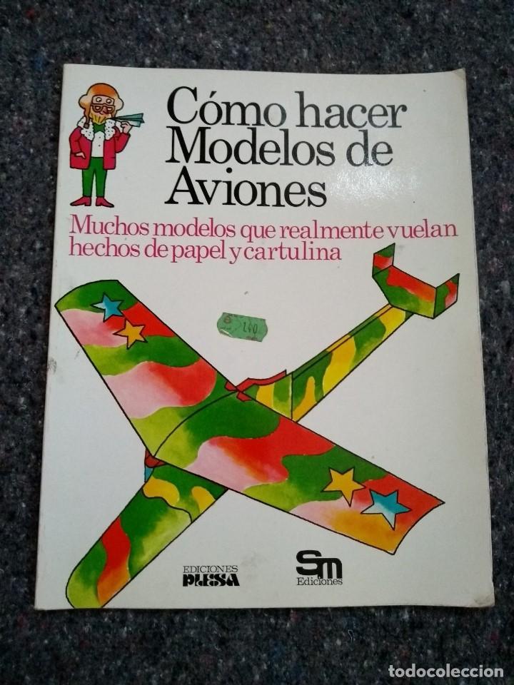 COMO HACER MODELOS DE AVIONES - MUCHOS MODELOS QUE REALMENTE VUELAN - ED. PLESA (Libros de Segunda Mano - Literatura Infantil y Juvenil - Otros)