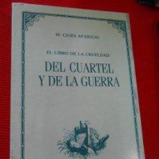 Libros de segunda mano: EL LIBRO DE LA CRUELDAD DEL CUARTEL Y DE LA GUERRA. Lote 162831322