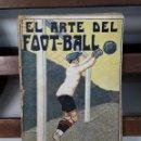 Libros de segunda mano: EL ARTE DEL FOOT-BALL. JHON ASHLEY. EDIT. JUAN DE GASSÓ. BARCELONA. SIGLO XX.. Lote 162835694