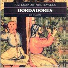 Libros de segunda mano: ARTESANOS MEDIEVALES. BORDADORES. KAY STANILAND. AKAL EDICIONES, MADRID, 2000.. Lote 162860390