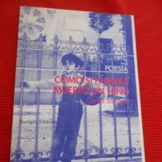 Libros de segunda mano: COMO SI HUBIERA MUERTO UN NIÑO . Lote 162870202