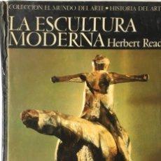 Livros em segunda mão: LA ESCULTURA MODERNA. HERBERT READ.. Lote 162870218